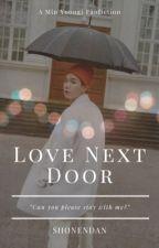 Love Next Door | MYG by hobiyuuki