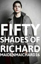 Fifty Shades of Richard by maidenmaichard16