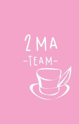[Inform] 2MA Team