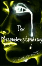 The misunderstanding - The first sign by Black_raven1995
