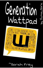 Generation Wattpad by Yuma_Sora