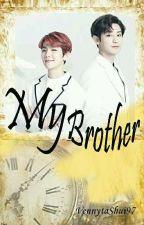 [3] My Brother ✔ by VennytaShui97