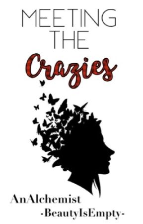 Meeting The Crazies by -BeautyIsEmpty-