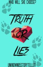Truth Or Lies by Unknown85storyteller