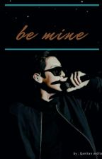 be mine || PARK CHANYEOL  by Qanitanardita