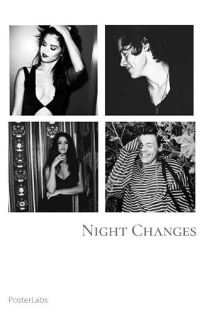 Night Changes // H.S & S.G by UnknownGirl1302
