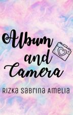 Album and Camera [SLOW UPDATE] by Sabrinaameliaa