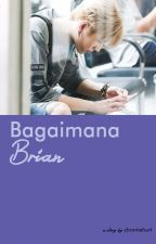 Bagaimana Brian by twistedmilkyway