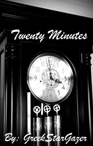 Twenty Minutes by GreekStarGazer