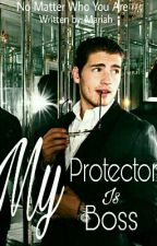 My Protector Is My Boss by Mar_932