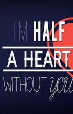 Half a heart!! (ZERRIE FANFIC) by Crumpets_and_Tea