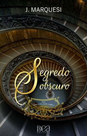 Segredo Obscuro - [COMPLETO ATÉ DIA 15/10/17] by JMarquesi
