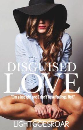 Disguised Love (#Wattys2017) by LightGoesRoar
