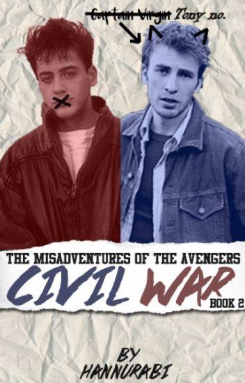 The Misadventures of the Avengers: Civil War [HIGH SCHOOL AU