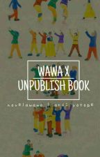 WAWAXUNPUBLISH BOOK by novelawawa