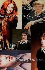 Lily Evans & James Potter- skomplikowana miłość by Jilyja