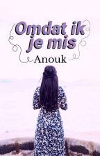 Omdat ik je mis by anouk_kroepoek