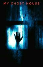 My Ghost House by NightmareFalke