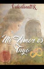 Mi Amor es Tuyo by valentina21r