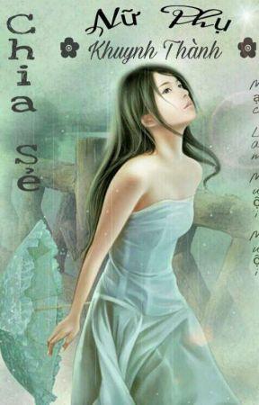Chia Sẻ Nữ Phụ Khuynh Thành   by MaiKatty