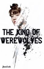 The King Of Werewolves✔️ by JiminOxide