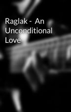 Raglak -  An Unconditional Love by pavithragayu