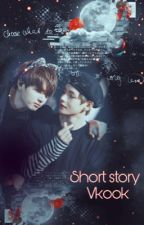 Short Story || Vkook  by jk_ddy