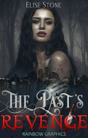 The Past's Revenge by Who-Am-I-Really