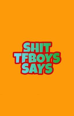 >> 《V-trans》Shit TFBOYS Says