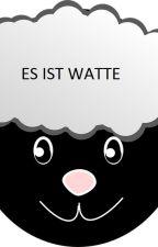 Es ist Watte by Eagle_Writer