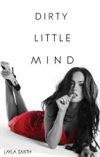 Dirty Little mind by Smithlayla