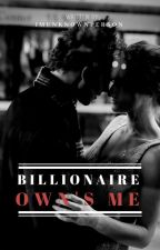 Billionaire Own's Me (NOT EDITED) by imunknownperson