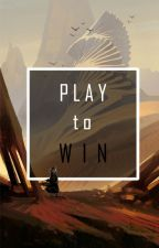 Play To Win || Naruto Fanfic by SimplyAMonster