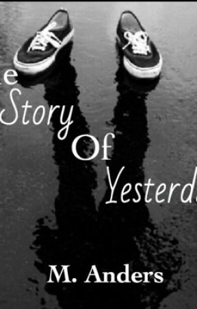The Story of Yesterday by Manders04