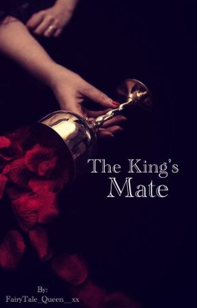 The King's Mate [The Poison Blood Series] (BOOK 1) by FairyTale_Queen__xx