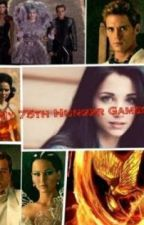 My 75th Hunger Games. by MrsHoran523