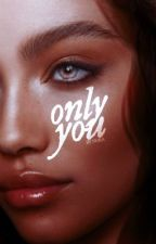 only you  [5]   by -taronegerton