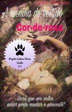 A menina do vestido Cor-de-rosa (Concluído) by little_soup