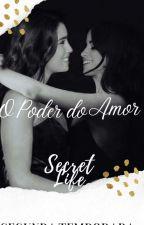 O Poder Do Amor-SEGUNDA TEMPORADA  by SecretLifeBr