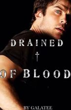 DRAINED OF BLOOD [DELENA] by _RiverdaleTVD_