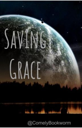 Saving Grace by ComelyBookworm