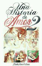 Una historia de amor 2 by misakiasunahatsune