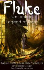 [1] FLUKE: Unspoken Legend of Dens by PrythaLize