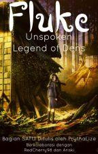 [1] FLUKE: Unspoken Legend of Dens by PrythaLize
