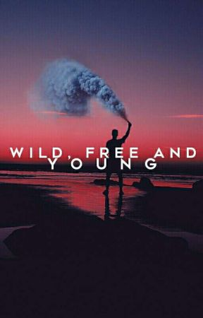 Wild, Free and Young  by deeplyenchanted