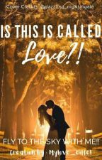 Is this is called Love?!' by myloveeiffel