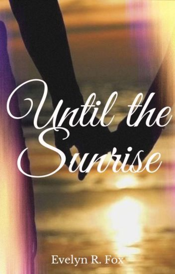 Until The Sunrise ✔️