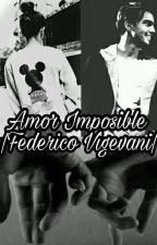 Amor Imposible  |Federico Vigevani| by mica_soga