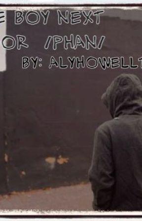 The Boy Next Door /Phan/ by AlyHowellter