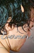 Evermore || Harry Styles by rizzo_writes